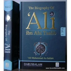 The Biography Of Ali Ibn Abi Taalib (R.A) 2 Vol