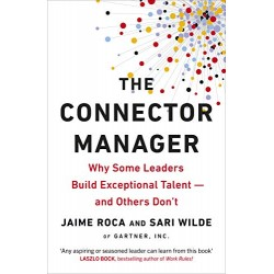 The Connector Manager: Why Some Leaders Build Exceptional Talent and Others Don't