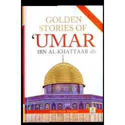 Golden Stories Of Umar Ibn Al Khattaab (R.A)