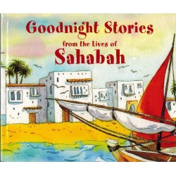 Goodnight Stories from the Lives of Sahabah (R.A)