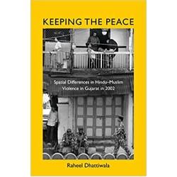 KEEPING THE PEACE : SPATIAL DIFFERENCES IN HINDU-MUSLIM VIOLENCE IN GUJARAT IN 2002