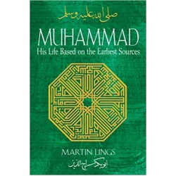Muhammad (S.A.W): His Life Based on the Earliest Sources