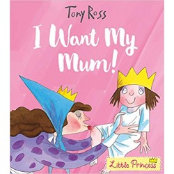 I Want My Mum! (Little Princess)