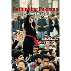 Rethinking Pakistan A 21st Century Perspective
