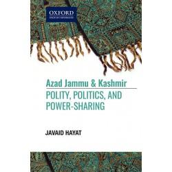 Azad Jammu And Kashmir: Polity, Politics, and Power-Sharing