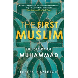 The First Muslim: The Story of Muhammad (S.A.W)