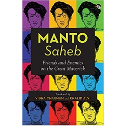 Manto Saheb: Friends and Enemies on the Great Maverick