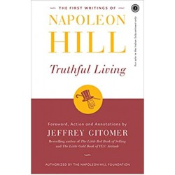 The First Writings of Napoleon Hill Truthful Living